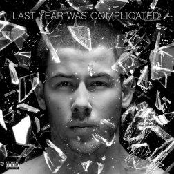 #5. Nick Jonas - Last Year Was Complicated. 69 plays.