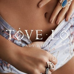 #7 Tove Lo - Lady Wood - 51 plays