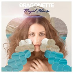 #10 Dragonette - Royal Blues - 51 plays